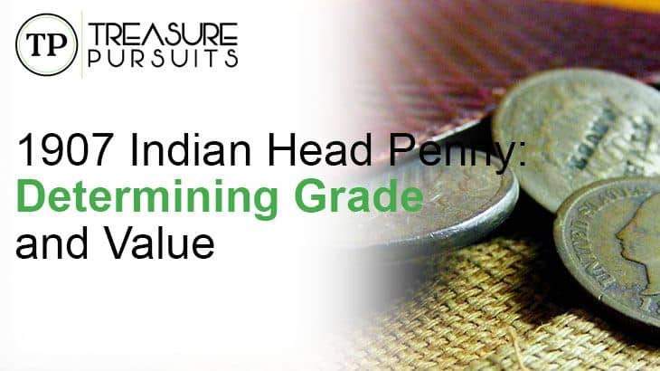 1907 Indian Head Penny: Determining Grade and Value