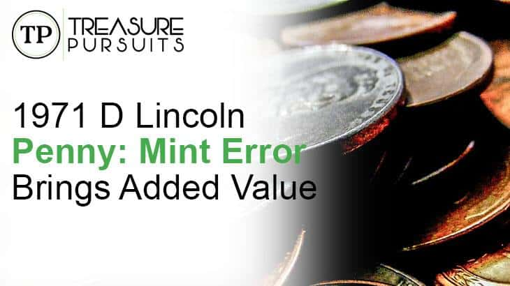1971 D Lincoln Penny: Mint Error Brings Added Value