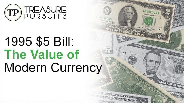 1995 $5 Bill: The Value of Modern Currency