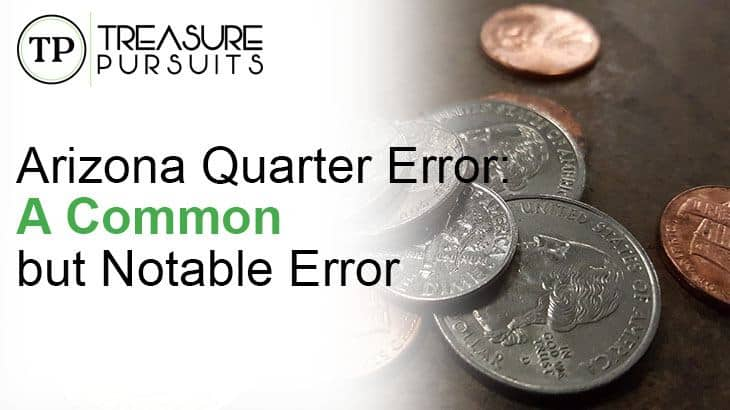 Arizona Quarter Error: A Common but Notable Error