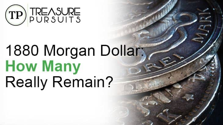 Whats It Worth >> 1880 Morgan Dollar How Many Really Remain What S It Worth