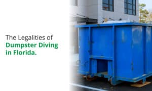 What Florida law says about dumpster diving.