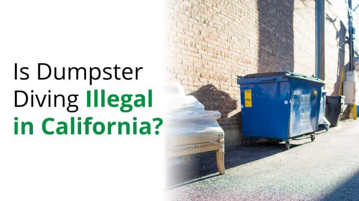 We explore whether it's illegal to dumpster dive in California.