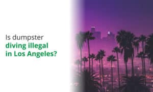 We discuss whether its legal or illegal to dumpster dive in Los Angeles.
