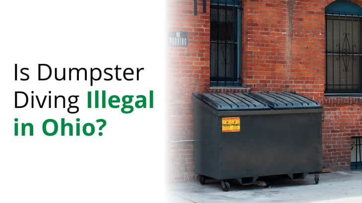 Is it illegal to dumpster dive in Ohio? We look at Ohio ordinances to determine the legalities.