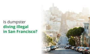 We discuss whether its legal or illegal to dumpster dive in San Francisco.