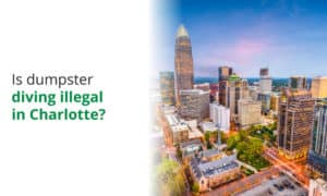 Is dumpster diving illegal in Charlotte, North Carolina? We examine the local law to find out.