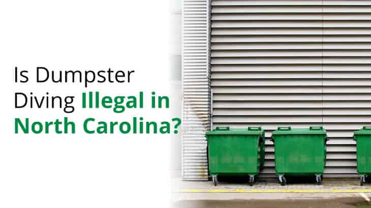 Is it illegal to dumpster dive in North Carolina? We examine the law and local ordinances for North Carolina.