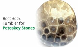 The best rock tumbler for polishing Petoskey stones.
