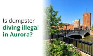 Is dumpster diving illegal in Aurora? Here we dive into the local ordinances.