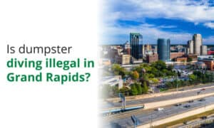 We look into the legalities of dumpster diving in the city of Grand Rapids, Michigan.
