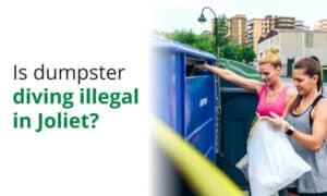 Is it illegal to dumpster dive in Joliet? Here we dive into the local ordinances.