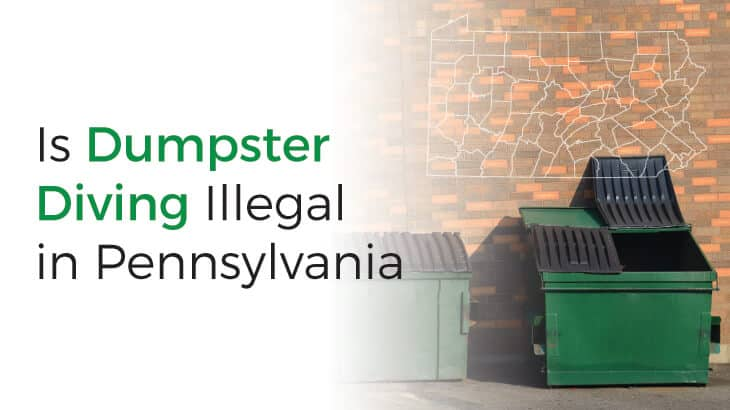 An examination of state and local ordinances to determine if dumpster diving is illegal in Pennsylvania.