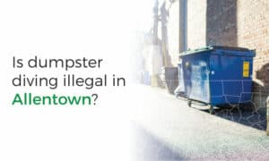 Allentown, PA dumpster diving laws and ordinances.