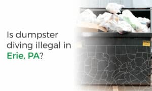 Dumpster diving laws and ordinances for Erie, PA.