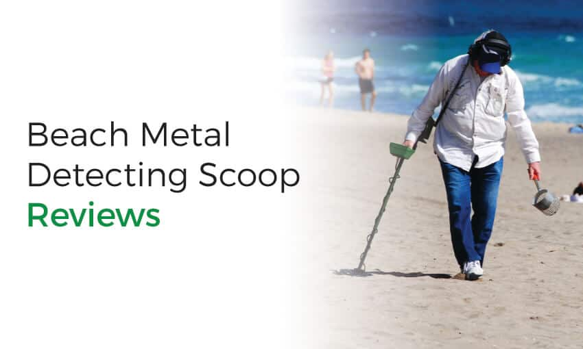 beach metal detecting scoop reviews.