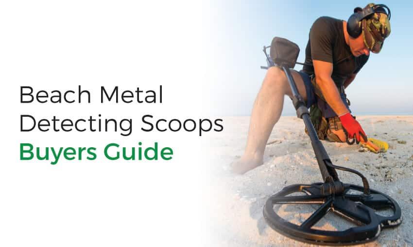 metal detecting scoop buyers guide