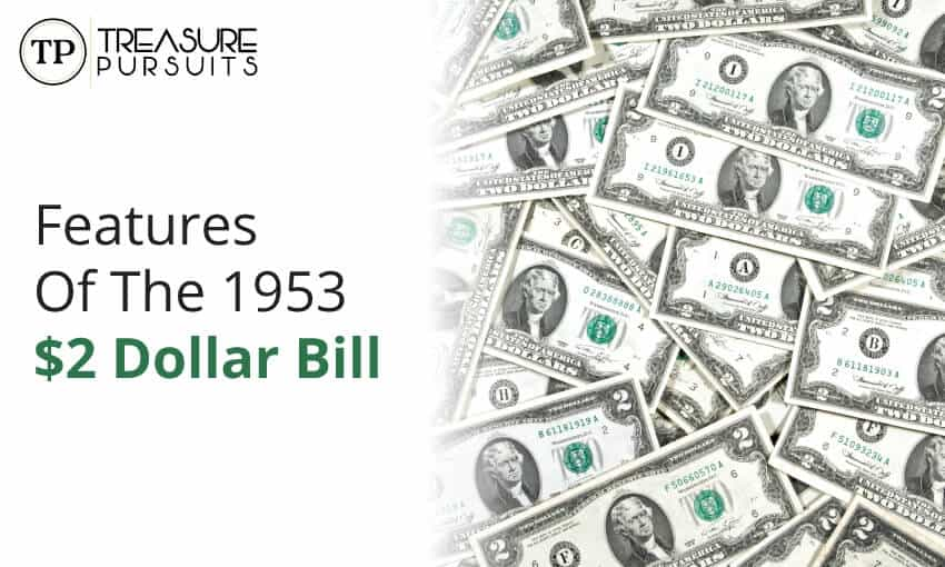 Features of 1953 2 dollar bill