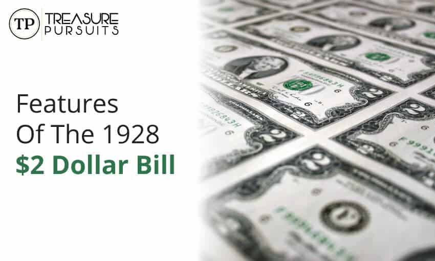 features of the 1928 2 dollar bill.