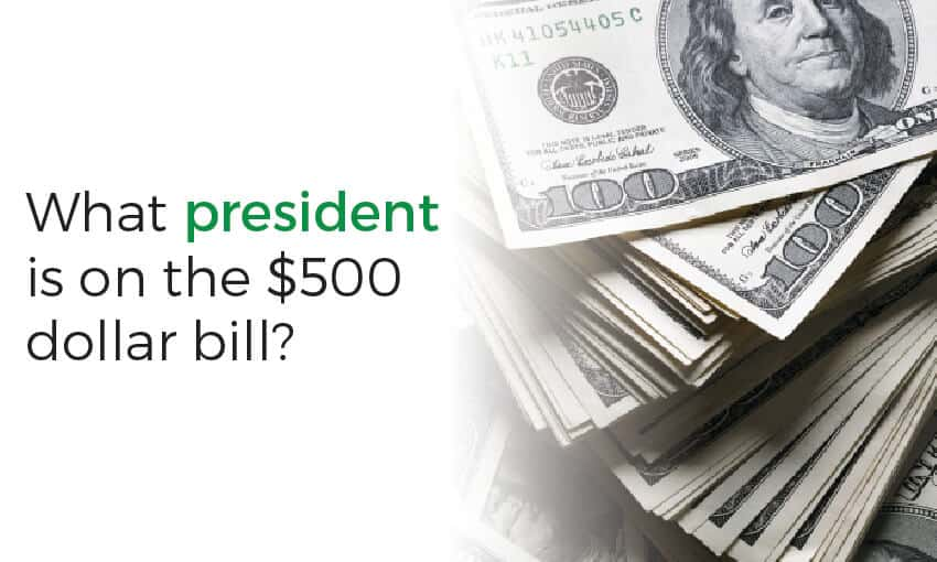 What president is on the $500 dollar bill?