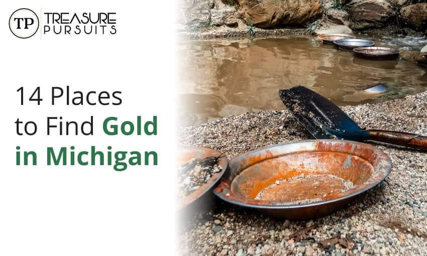 14 places to find gold in Michigan.